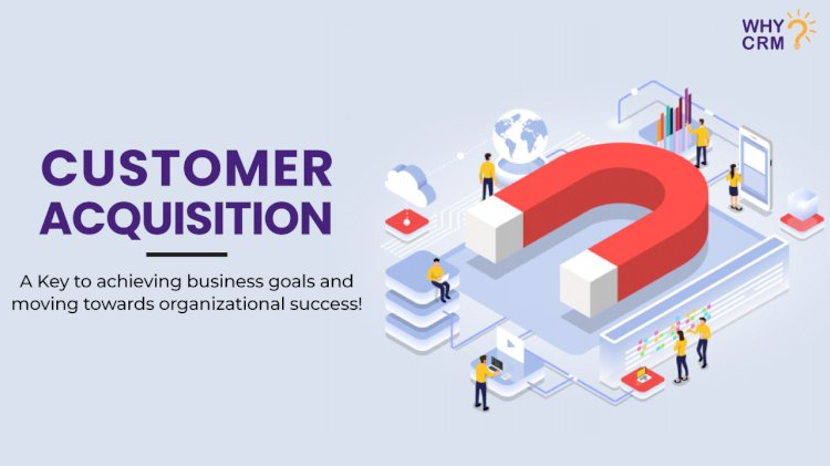 Tips to Leverage CRM for Customer Acquisition